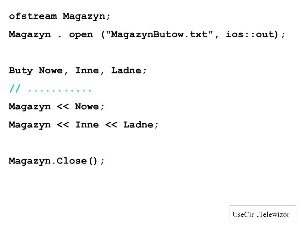 ofstream Magazyn; Magazyn. open (