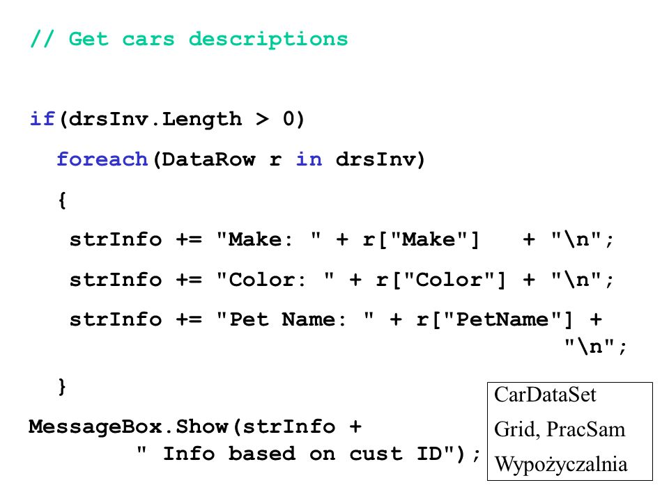 // Get cars descriptions if(drsInv.Length > 0) foreach(DataRow r in drsInv) { strInfo +=