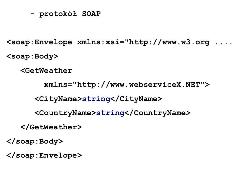 - protokół SOAP <soap:Envelope xmlns:xsi=