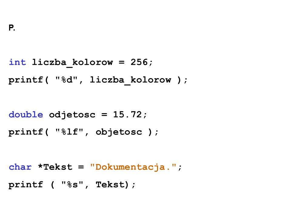 P. int liczba_kolorow = 256; printf(