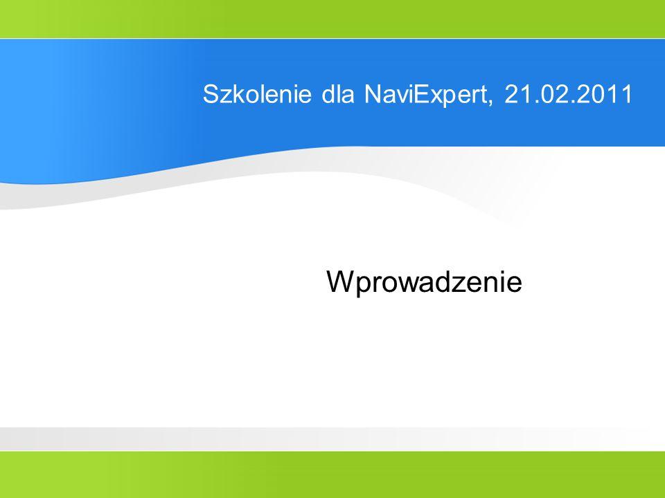 Szkolenie dla NaviExpert, 21.02.2011 Wprowadzenie