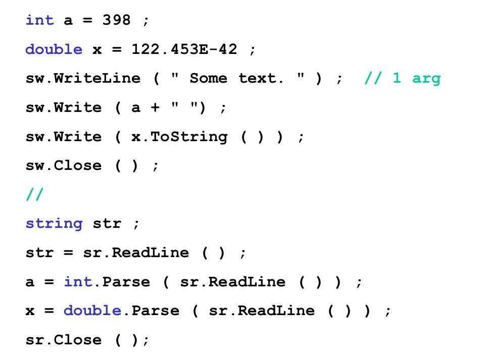 int a = 398 ; double x = 122.453E-42 ; sw.WriteLine (