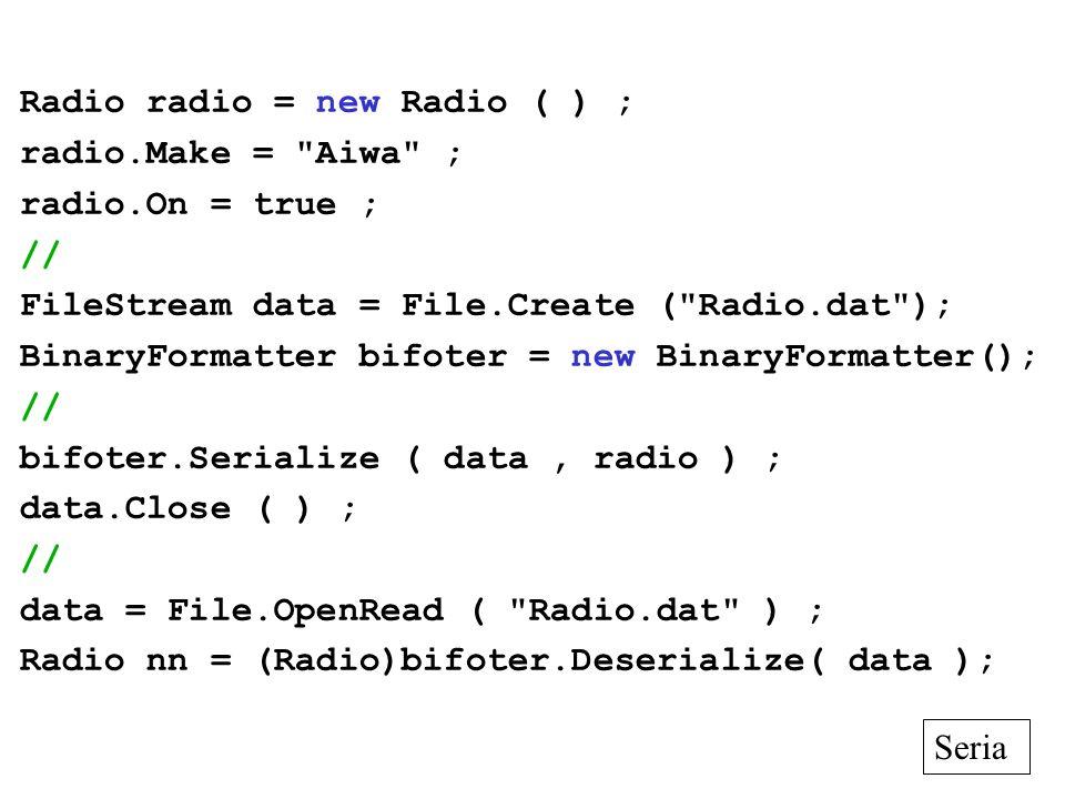 Radio radio = new Radio ( ) ; radio.Make =
