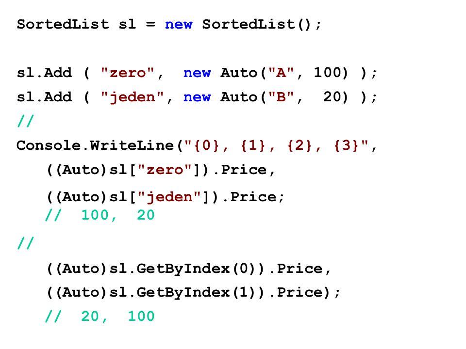 SortedList sl = new SortedList(); sl.Add (