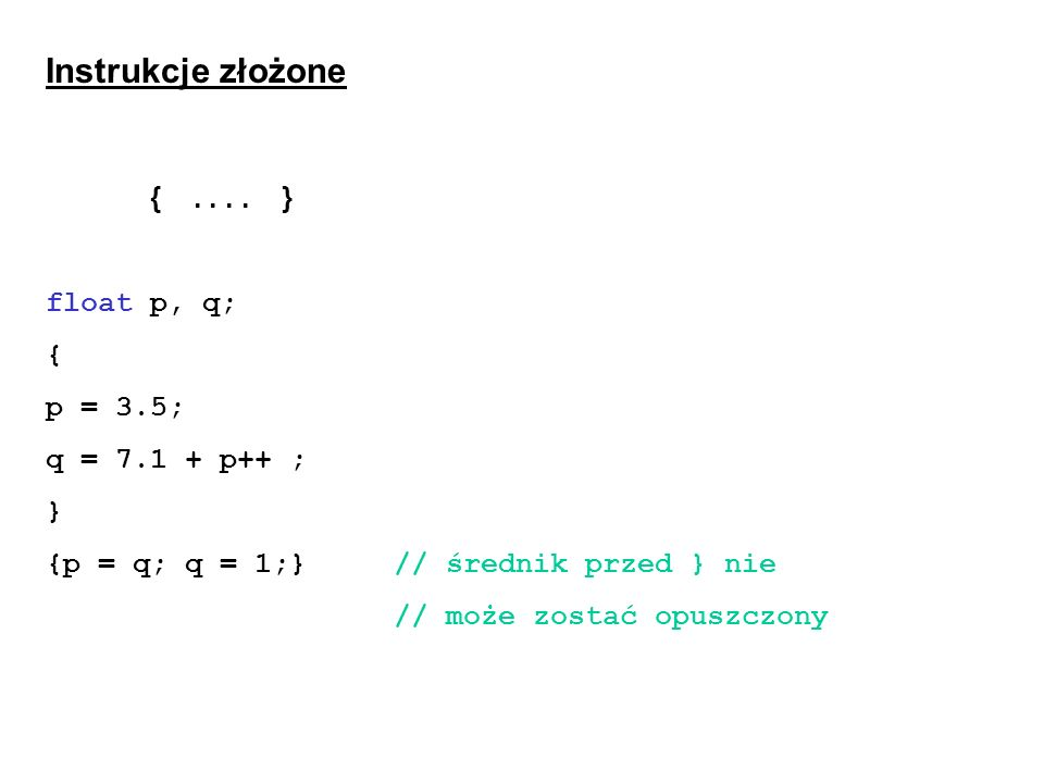 Instrukcje złożone {....