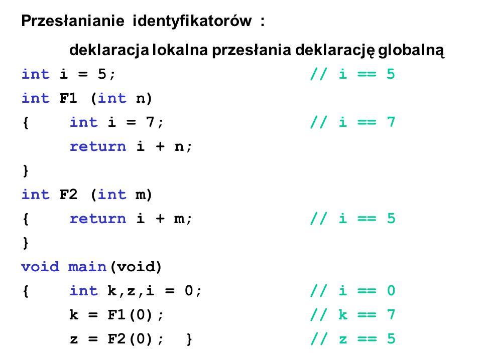 fclose D.int fclose ( FILE *plik ) ; F. Zamknięcie pliku W.