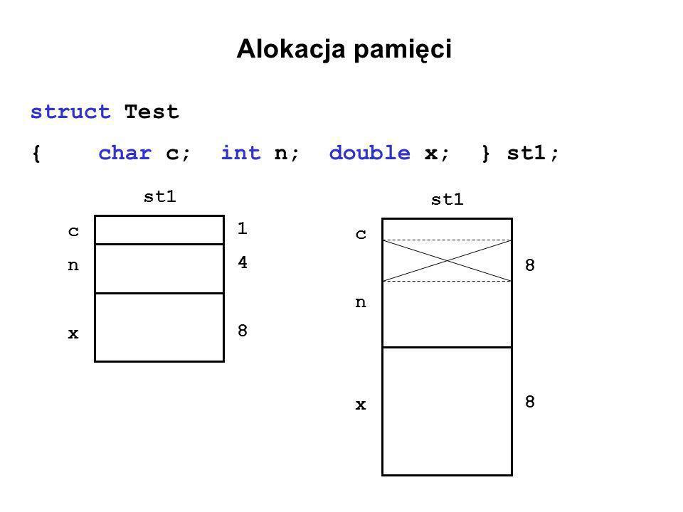 Alokacja pamięci struct Test {char c; int n; double x; } st1; st1 cnxcnx 148148 cnxcnx 8888