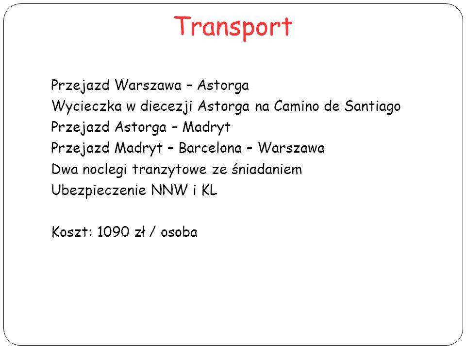 Transport Przejazd Warszawa – Astorga Wycieczka w diecezji Astorga na Camino de Santiago Przejazd Astorga – Madryt Przejazd Madryt – Barcelona – Warsz