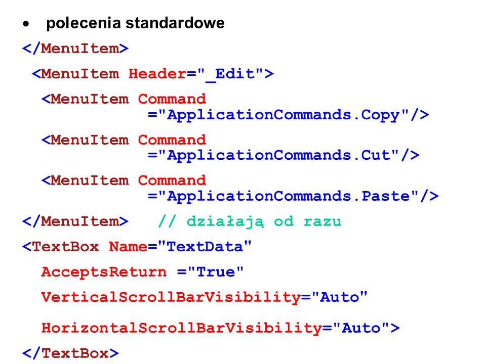 polecenia standardowe // działają od razu <TextBox Name=
