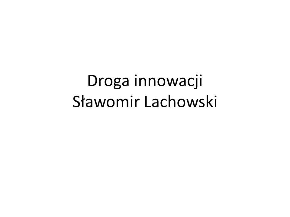 Droga innowacji Sławomir Lachowski