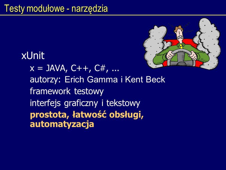 Testy modułowe - narzędzia xUnit x = JAVA, C++, C#,... autorzy: Erich Gamma i Kent Beck framework testowy interfejs graficzny i tekstowy prostota, łat