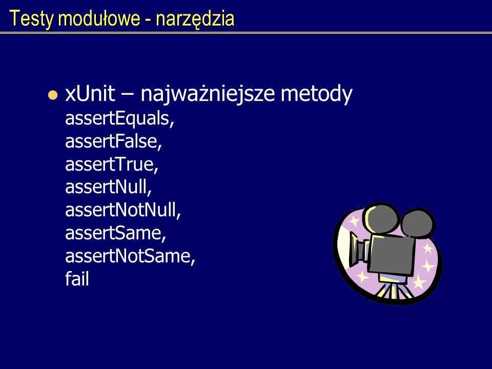 Testy modułowe - narzędzia xUnit – najważniejsze metody assertEquals, assertFalse, assertTrue, assertNull, assertNotNull, assertSame, assertNotSame, f