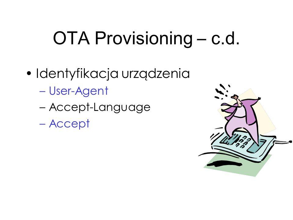 OTA Provisioning – c.d. Identyfikacja urządzenia –User-Agent –Accept-Language –Accept