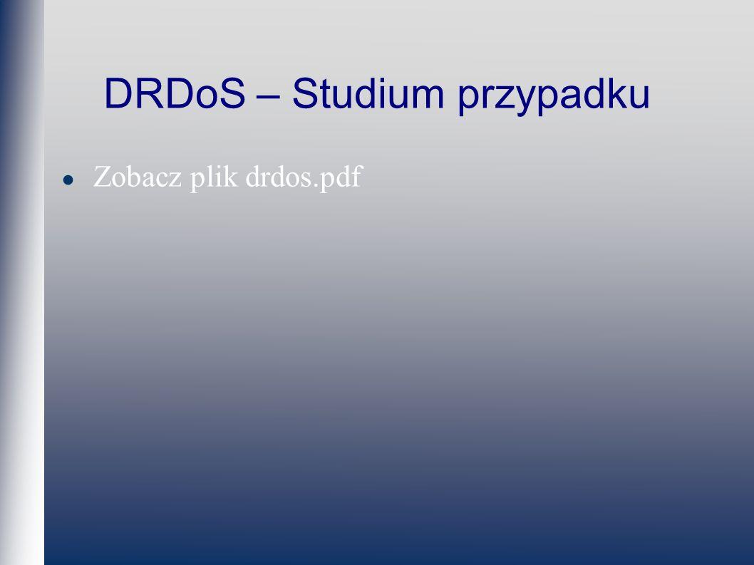 DRDoS – Studium przypadku Zobacz plik drdos.pdf
