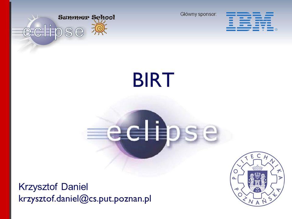 Krzysztof Daniel krzysztof.daniel@cs.put.poznan.pl Główny sponsor: BIRT