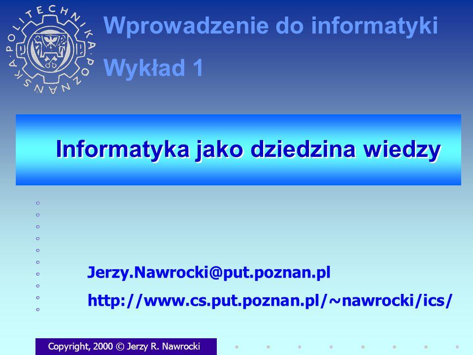 J.Nawrocki, Wprowadzenie.., Wykład 1 Plan wykładu Co to jest informatyka.