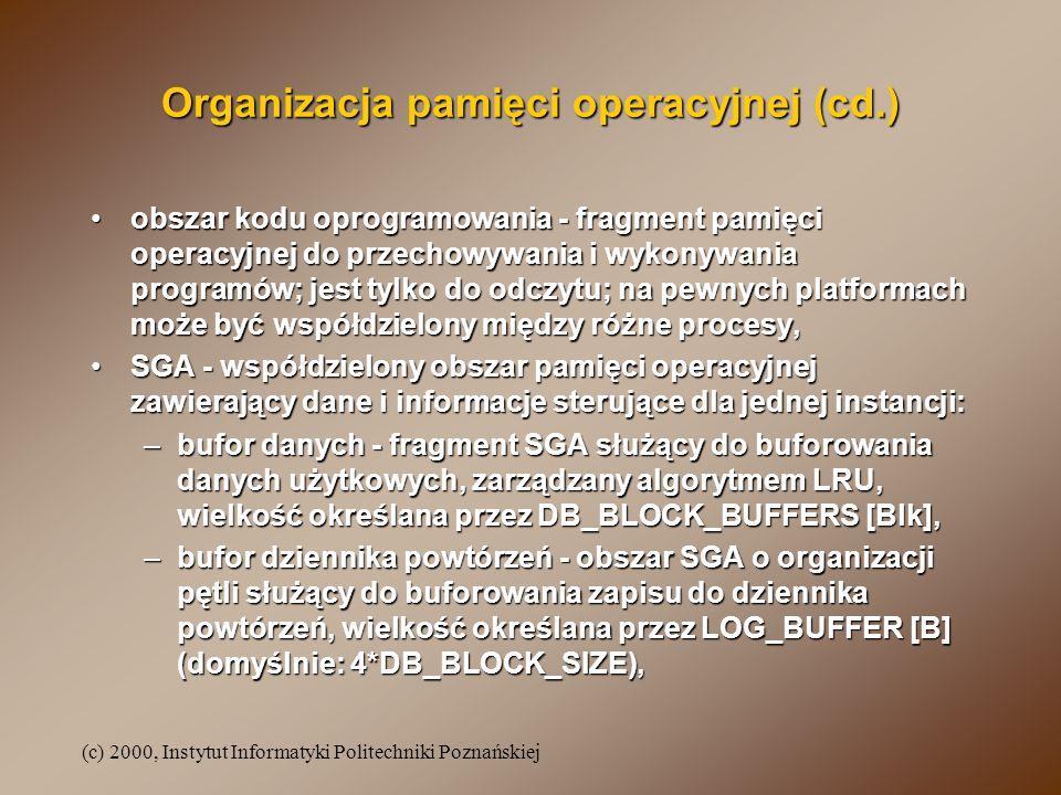 (c) 2000, Instytut Informatyki Politechniki Poznańskiej Organizacja pamięci operacyjnej (cd.) obszar kodu oprogramowania - fragment pamięci operacyjne