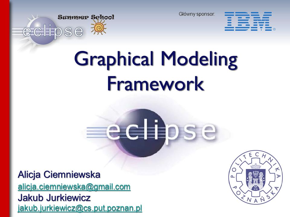 Szkoła Letnia Eclipse 2007 Definicja graficzna -.gmfgraph Definicja graficzna zawiera informacje o figurach reprezentujących elementy modelu Klikamy na widoku GMF Dashboard (lub w menu New…- >Other…->Graphical Definition Model) aby wybrać kreator Simple Graphical Definition Model wizard