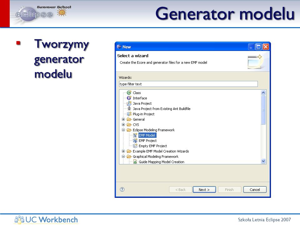 Szkoła Letnia Eclipse 2007 Generator modelu Tworzymy generator modelu