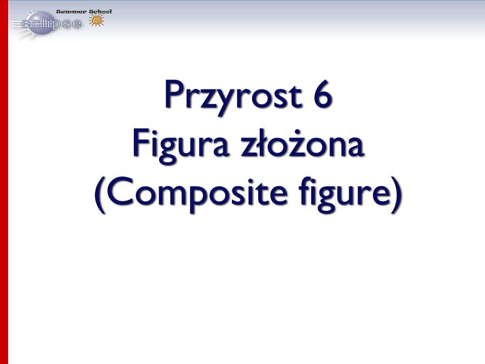 Przyrost 6 Figura złożona (Composite figure)