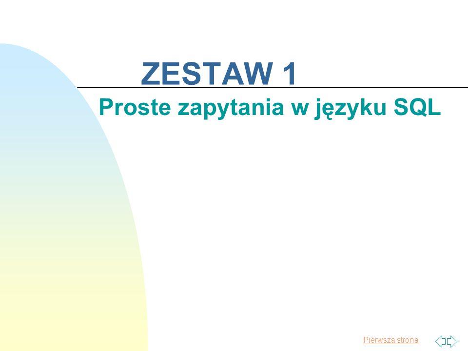 Pierwsza strona ZESTAW 1 Proste zapytania w języku SQL
