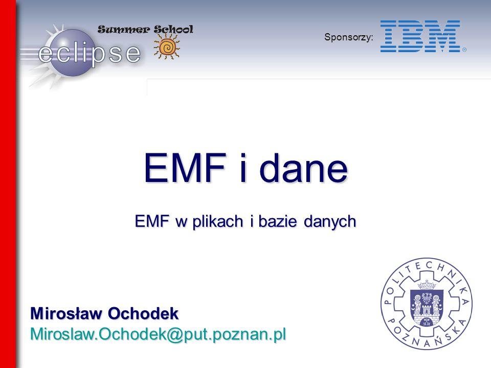 Mirosław Ochodek Miroslaw.Ochodek@put.poznan.pl Sponsorzy: EMF i dane EMF w plikach i bazie danych