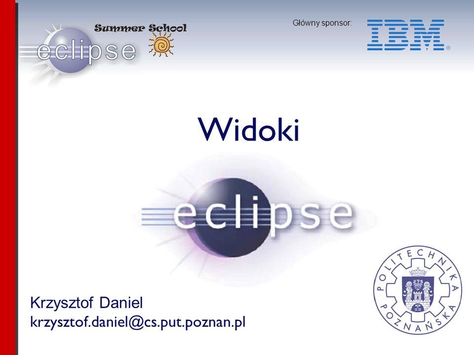 Szkoła Letnia Eclipse 2007 Krzysztof Daniel Słuchanie public class SuperViewPart extends ViewPart implements ISelectionListener{ public void selectionChanged( IWorkbenchPart part, ISelection selection){ label.setText(selection.toString()); label.setToolTipText(part.getTitle()); } getSite().getPage().