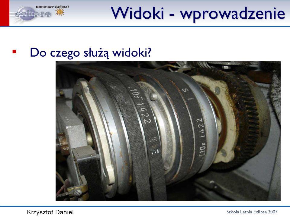 Szkoła Letnia Eclipse 2007 Krzysztof Daniel Predefiniowane akcje IActionBars bars = getViewSite().getActionBars(); bars.setGlobalActionHandler( ActionFactory.COPY.getId(), new Action(){ @Override public void run() { MessageDialog.openInformation( parent.getShell(), Copy , To be done ); } }); }