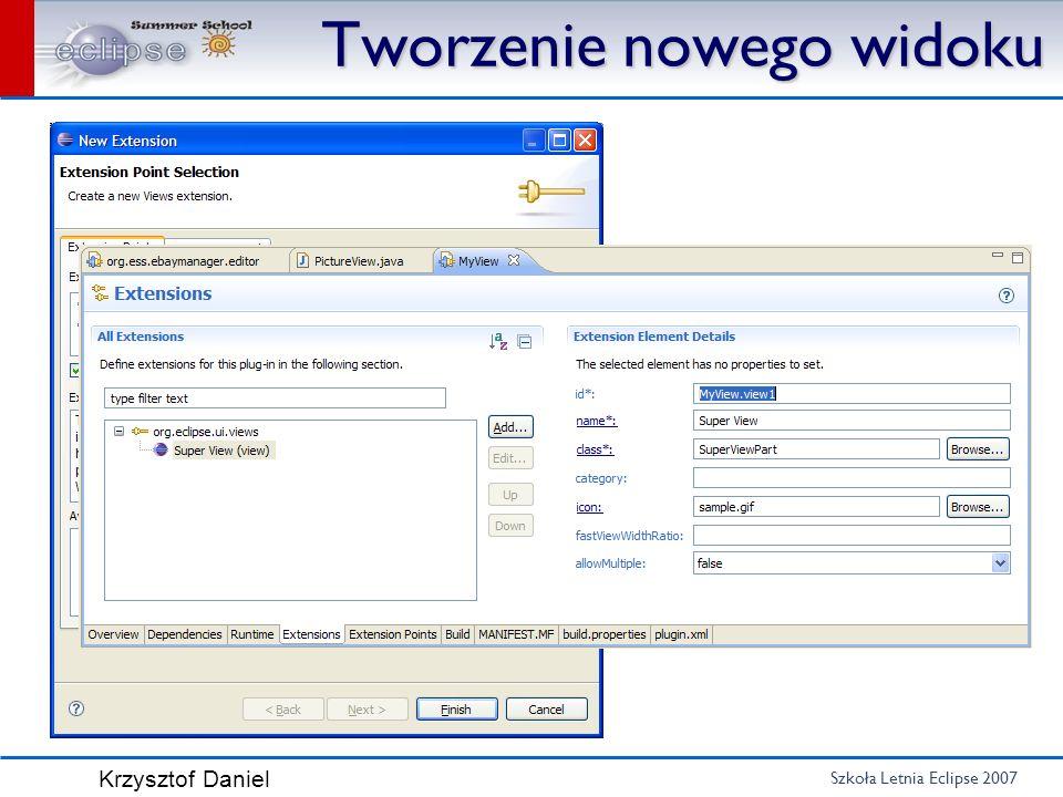 Szkoła Letnia Eclipse 2007 Krzysztof Daniel Tworzenie nowego widoku public class SuperViewPart extends ViewPart { public SuperViewPart(){ // TODO Auto-generated constr...