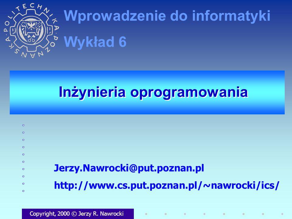 Inżynieria oprogramowania Copyright, 2000 © Jerzy R.