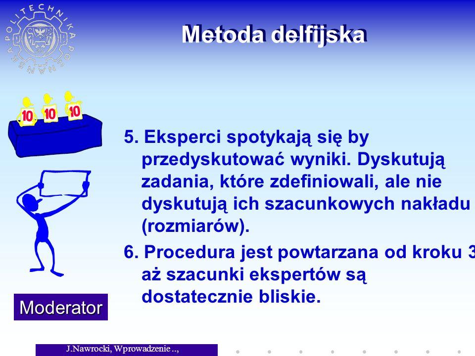 J.Nawrocki, Wprowadzenie.., Wykład 6 Metoda delfijska 5.