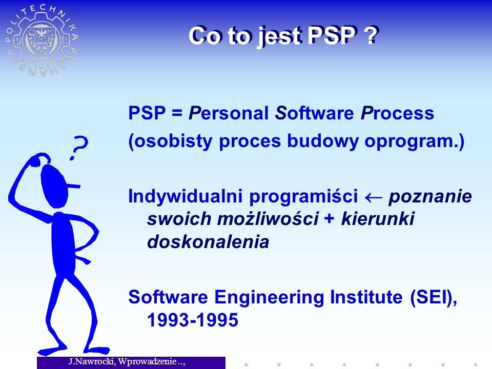 J.Nawrocki, Wprowadzenie.., Wykład 6 Co to jest PSP .