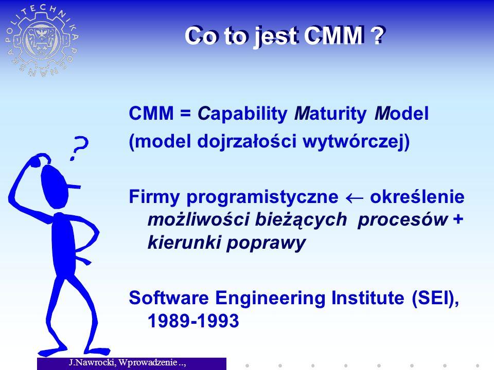 J.Nawrocki, Wprowadzenie.., Wykład 6 Co to jest CMM .