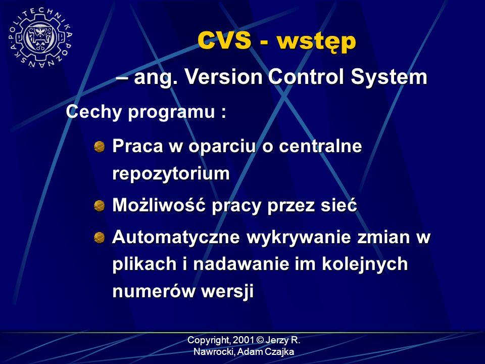 Copyright, 2001 © Jerzy R. Nawrocki, Adam Czajka CVS - wstęp – ang.
