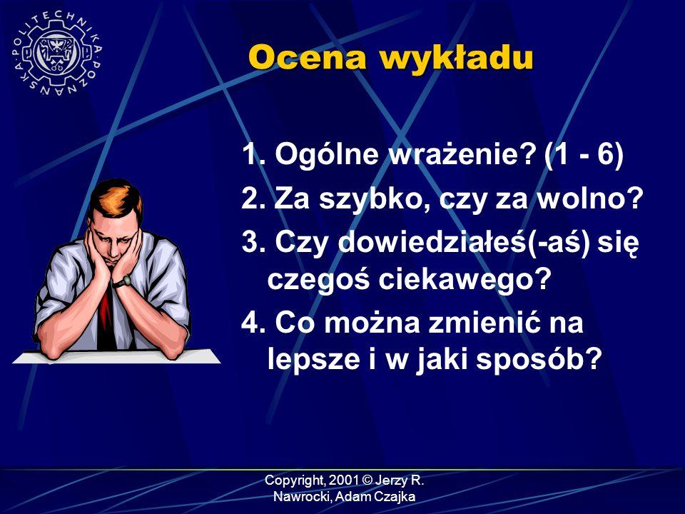 Copyright, 2001 © Jerzy R. Nawrocki, Adam Czajka Ocena wykładu 1.