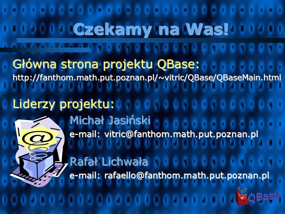 Członkowie zespołu Czwórka studentów III Czwórka studentów III roku roku Znajomość języka Java Znajomość języka Java Zaangażowanie i własna Zaangażowanie i własna inwencja inwencja Niebanalne pomysły Niebanalne pomysły Umiejętność pracy w zespole Umiejętność pracy w zespole http://fanthom.math.put.poznan.pl/~vitric/QBase/QBaseMain.html