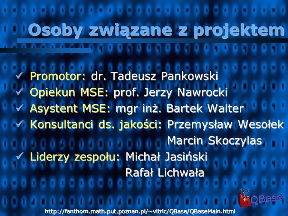 Promotor: dr.Tadeusz Pankowski Promotor: dr. Tadeusz Pankowski Opiekun MSE: prof.