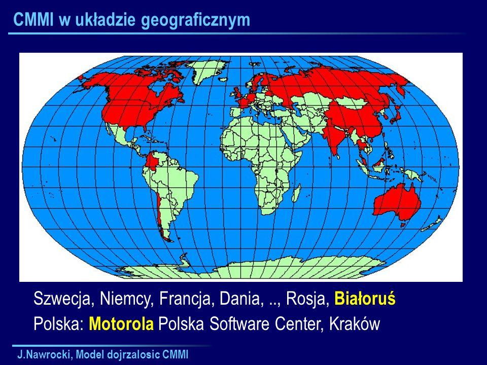 J.Nawrocki, Model dojrzalosic CMMI CMMI w układzie geograficznym Szwecja, Niemcy, Francja, Dania,.., Rosja, Białoruś Polska: Motorola Polska Software