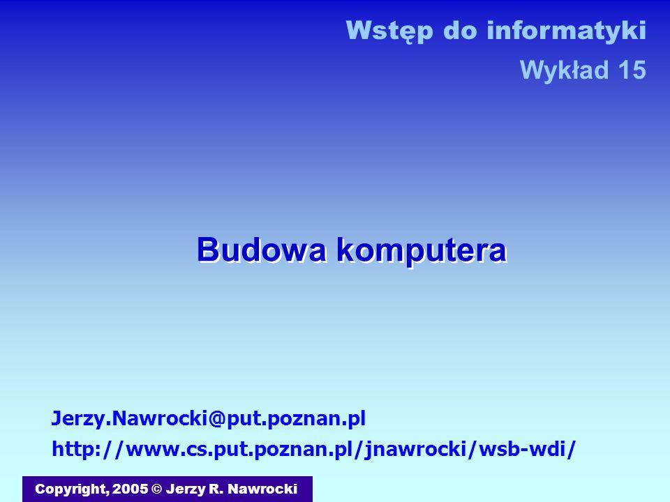 J.Nawrocki, Budowa komputera Półsumator 0 A0A0 B0B0 S0S0 C0C0 ABSC 0000 0110 1010 1101 S = A B + A B __ A B S
