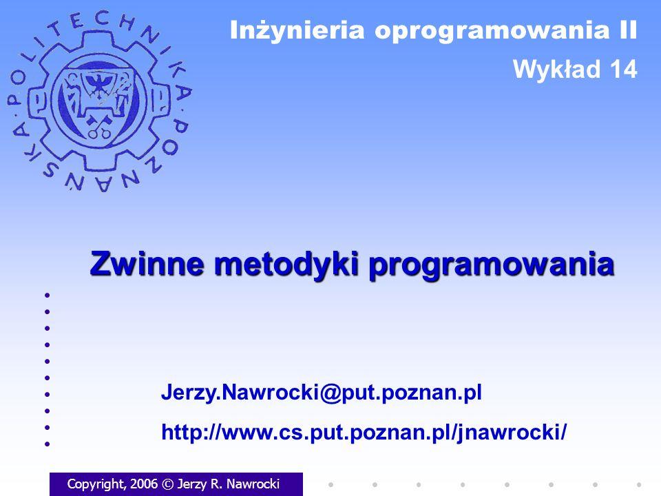 Zwinne metodyki programowania Copyright, 2006 © Jerzy R.