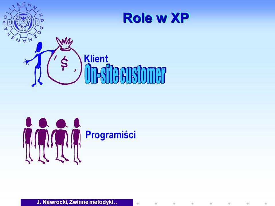 J. Nawrocki, Zwinne metodyki.. Role w XP Klient Programiści