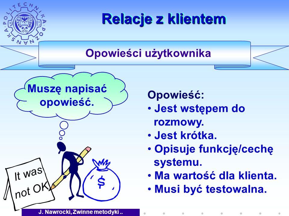J. Nawrocki, Zwinne metodyki.. Relacje z klientem Opowieści użytkownika It was not OK.