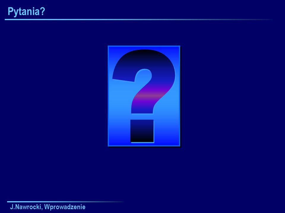 J.Nawrocki, Wprowadzenie Pytania?