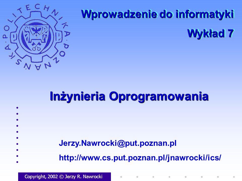 Inżynieria Oprogramowania Copyright, 2002 © Jerzy R.