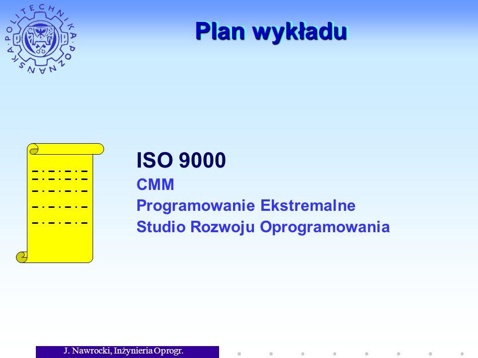 J. Nawrocki, Inżynieria Oprogr. Asesor Dobrzy ISO 9000 Kryte- ria Źli