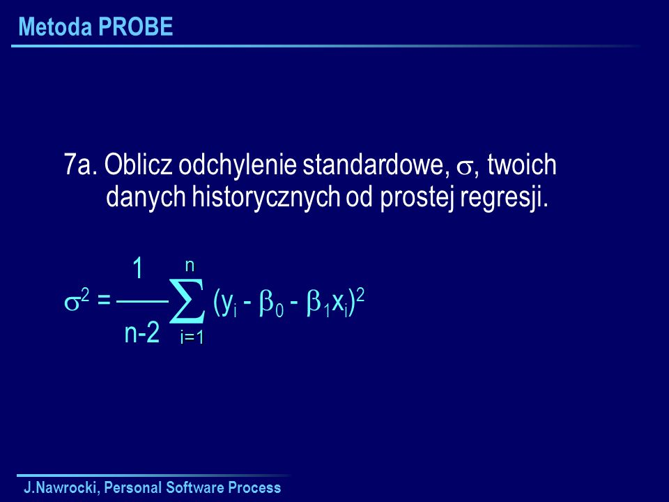 J.Nawrocki, Personal Software Process Metoda PROBE 7a.
