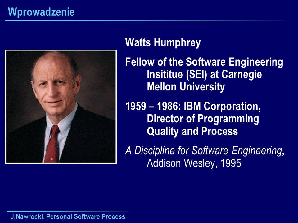J.Nawrocki, Personal Software Process Planowanie przedsięwzięcia Projekt koncepcyjny Szacowanie rozmiaru Szacowanie zasobów Harmonogram Produkt Wymagania Baza rozmiarów Baza produktyw.