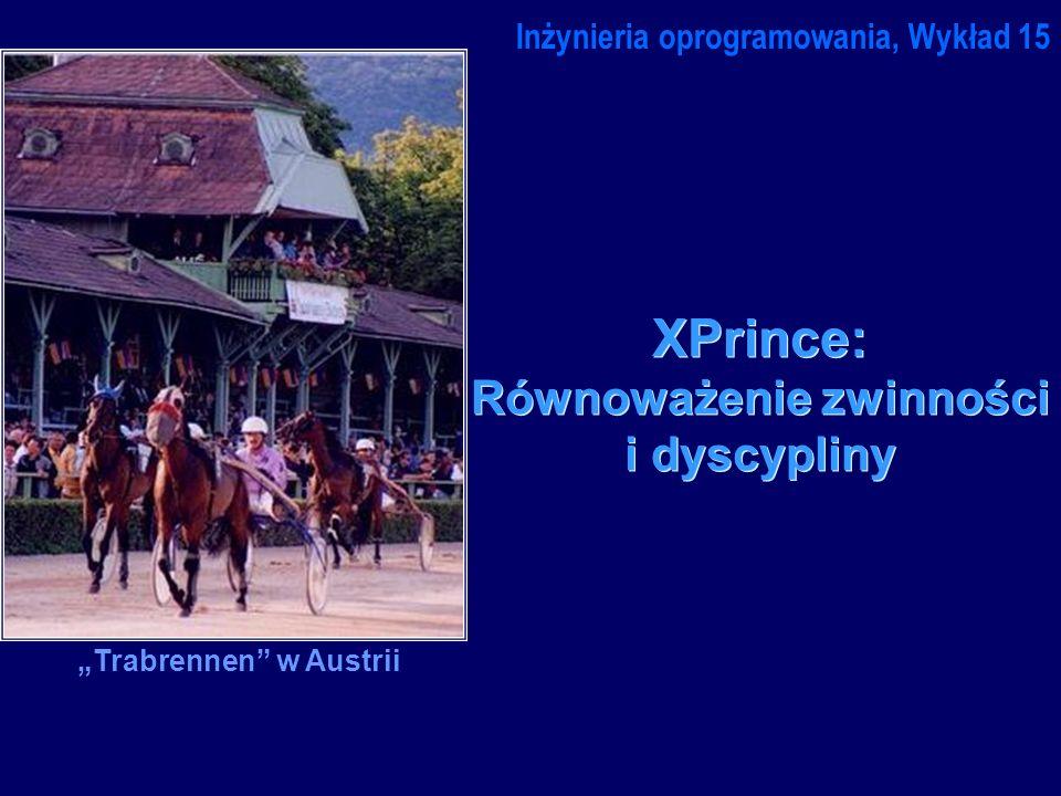 XPrince: Równoważenie zwinności i dyscypliny Inżynieria oprogramowania, Wykład 15 Trabrennen w Austrii