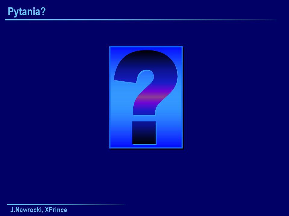 J.Nawrocki, XPrince Pytania?