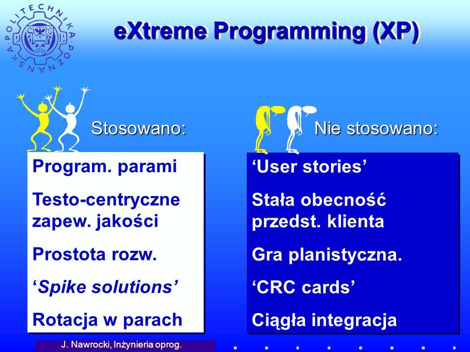 J. Nawrocki, Inżynieria oprog. eXtreme Programming (XP) Program.